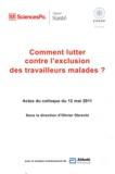 Olivier Obrecht - Comment lutter contre l'exclusion des travailleurs malades ? - Actes du colloque du 12 mai 2011.