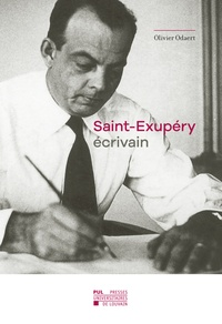 Olivier Odaert - Saint-Exupéry écrivain - Poétique et Politique de la gravité.