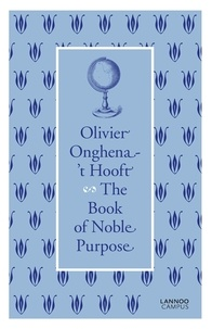 Olivier Onghena-'t Hooft - The Book of Noble Purpose.