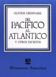 Olivier Ordinaire - Del Pacífico al Atlántico y otros escritos.