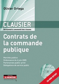 Olivier Ortega - Clausier, Dictionnaire commenté des clauses - Contrats de la commande publique. 1 Cédérom