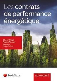 Olivier Ortega et Pauline Maurus - Les contrats de performance énergétique.