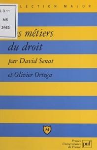 Olivier Ortega et David Sénat - Les métiers du droit.