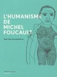 Olivier Ottaviani et Isabelle Boinot - L'humanisme de Michel Foucault.