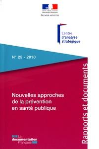 Olivier Oullier et Sarah Sauneron - Nouvelles approches de la prévention en santé publique - L'apport des sciences comportementales, cognitives et des neurosciences.