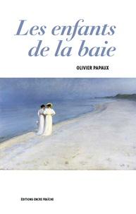 Olivier Papaux - Les enfants de la baie.