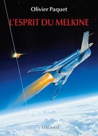 Olivier Paquet - L'esprit du Melkine.