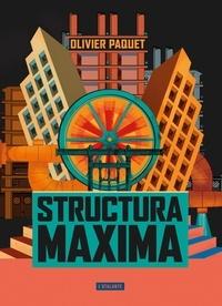 Olivier Paquet - Structura Maxima.