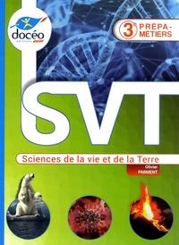Olivier Parment - SVT Sciences de la vie et de la Terre 3e Prépa Métiers.