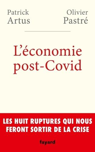 L'économie post-Covid. Les huit ruptures qui nous feront sortir de la crise