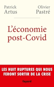 Olivier Pastré et Patrick Artus - L'économie post-Covid.