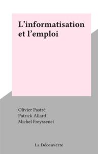 Olivier Pastré - L'Informatisation et l'emploi.