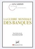 Olivier Pastré et  Le Cercle des économistes - La guerre mondiale des banques.