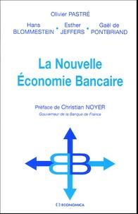 Olivier Pastré et Hans Blommestein - La Nouvelle Economie Bancaire.