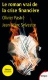 Olivier Pastré et Jean-Marc Sylvestre - Le roman vrai de la crise financière.
