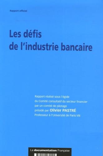 Olivier Pastré - Les défis de l'industrie bancaire - Les enjeux économiques et sociaux de l'industrie bancaire.