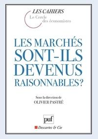 Olivier Pastré et  Le Cercle des économistes - Les marchés sont-ils devenus raisonnables ?.