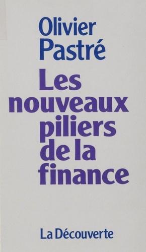 Les nouveaux piliers de la finance. Essai