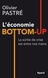 Olivier Pastré - Repenser l'économie - L'économie bottom-up.