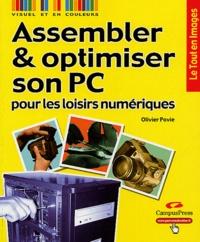 Olivier Pavie - Assembler et optimiser son PC pour les loisirs numériques.