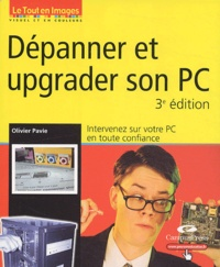 Olivier Pavie - Dépanner et upgrader son PC.