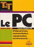 Olivier Pavie - Le PC - Dépanner, assembler, upgrader, entretenir..., couvre Windows XP.