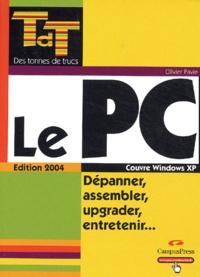 Olivier Pavie - Le PC - Dépanner, assembler, upgrader, entretenir.