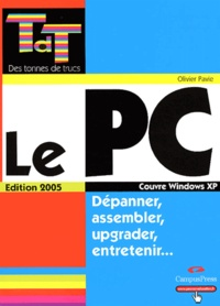 Olivier Pavie - Le PC - Dépanner, assembler, upgrader, entretenir....