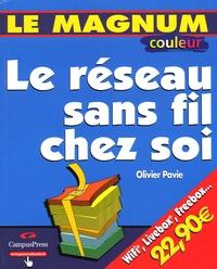 Olivier Pavie - Le réseau sans fil chez soi - Edition couleur.