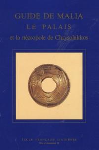Olivier Pelon - Guide de Malia - Le palais et la nécropole de Chrysolakkos.