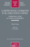 Olivier Penin - La distinction de la formation et de l'exécution du contrat - Contribution à l'étude du contrat acte de prévision.