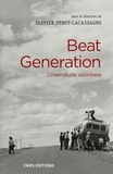 Olivier Penot-Lacassagne - Beat Generation - L'inservitude volontaire.