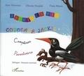 Olivier Peraldi et Puíu Manu - Jackie la pie, Comptines - Cotofana Jackie, Povestioare, Edition bilingue français-roumain.