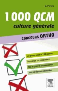 Olivier Perche - 1000 QCM culture générale - Concours ortho.