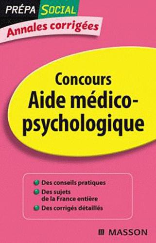 Olivier Perche - Annales corrigées concours d'entrée - Aides médico-psychologiques.