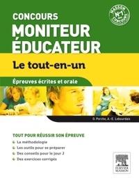 Olivier Perche et Anne-Eva Lebourdais - Concours Moniteur Educateur - Epreuves écrites et orale - Le tout-en-un.