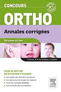 Olivier Perche et Capucine Lemaître - Concours ortho - Annales corrigées épreuves écrites.