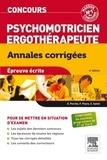 Olivier Perche et Françoise Plaire - Concours Psychomotricien Ergothérapeute - Annales corrigées.