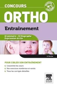 Olivier Perche - Ortho Entraînement - Grammaire, Orthographe, Expression écrite.