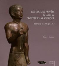 Olivier Perdu - Les statues privées de la fin de l'Egypte pharaonique (1069 avant J-C - 395 après J-C) - Tome 1, Hommes.