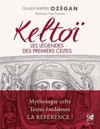 Olivier Perpère Ozégan - Keltoï - Les légendes des premiers celtes.