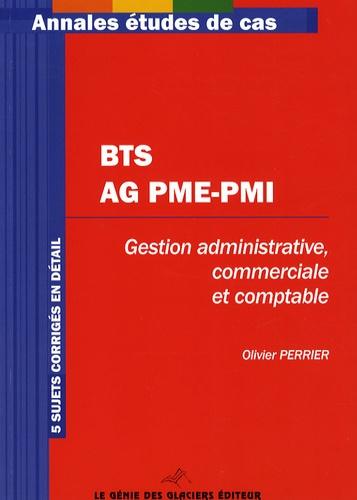 Olivier Perrier - Annales Gestion administrative, comptable et commerciale - Etude de cas BTS Assistant de gestion PME-PMI.