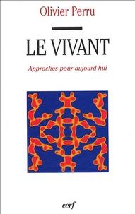 Olivier Perru - Le Vivant - Approches pour aujourd'hui.