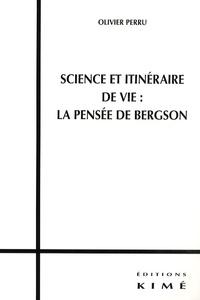 Science et itinéraire de vie : la pensée de Bergson.pdf