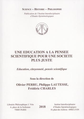 Une éducation à la pensée scientifique pour une société plus juste. Education, citoyenneté, pensée scientifique