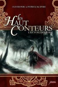 Olivier Peru et Patrick McSpare - Les Haut-Conteurs Tome 1 : La voix des rois.
