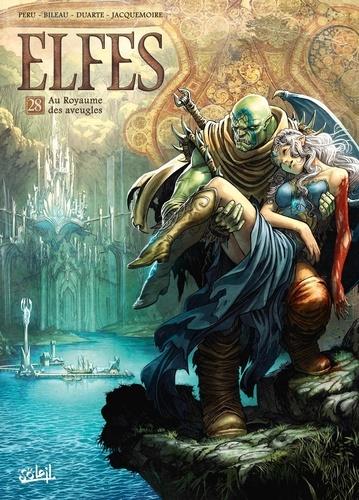 Terres d'Arran : Elfes Tome 28 Au royaume des aveugles