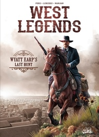 Olivier Peru - West Legends T01 - Wyatt Earp's Last Hunt.
