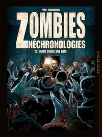 Olivier Peru - Zombies néchronologies T02 - Mort parce que bête.