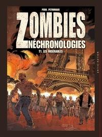 Olivier Peru et Nicolas Petrimaux - Zombies Néchronologies Tome 1 : Les misérables.